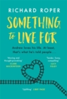 Something to Live For : the most uplifting and life-affirming debut of the year - Book