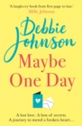 Maybe One Day : Escape with the most uplifting and heartwarming must-read book of the summer!
