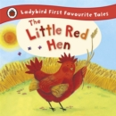 The Little Red Hen: Ladybird First Favourite Tales - Book