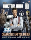 Doctor Who Character Encyclopedia : With All 11 Doctors and More Than 200 Friends and Foes - Book