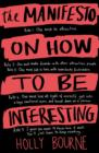The Manifesto on How to be Interesting - Book