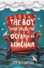 The Boy Who Sailed the Ocean in an Armchair - Book