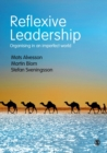Reflexive Leadership : Organising in an imperfect world