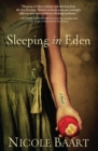 Sleeping in Eden : A Novel