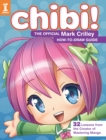 Chibi! The Official Mark Crilley How-to-Draw Guide : 32 Lessons from the Creator of Mastering Manga