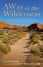 A Way in the Wilderness : A Commentary on the Rule of Benedict For The Physically And Spiritually Imprisoned