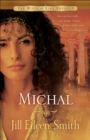 Michal (The Wives of King David Book #1) : A Novel