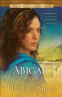 Abigail (The Wives of King David Book #2) : A Novel