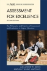 Assessment for Excellence : The Philosophy and Practice of Assessment and Evaluation in Higher Education
