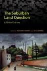 The Suburban Land Question : A Global Survey