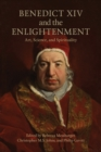 Benedict XIV and the Enlightenment : Art, Science, and Spirituality