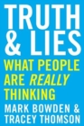 Truth and Lies : What People Are Really Thinking