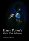 Harry Potter's World Wide Influence - eBook