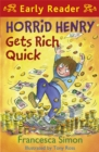 Horrid Henry Early Reader: Horrid Henry Gets Rich Quick : Book 5