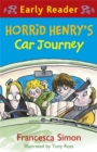 Horrid Henry Early Reader: Horrid Henry's Car Journey : Book 11