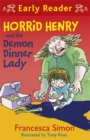 Horrid Henry Early Reader: Horrid Henry and the Demon Dinner Lady : Book 21
