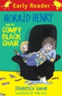 Horrid Henry Early Reader: Horrid Henry and the Comfy Black Chair : Book 31