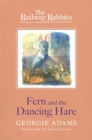 Railway Rabbits: Fern and the Dancing Hare : Book 3
