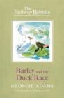 Railway Rabbits: Barley and the Duck Race : Book 9