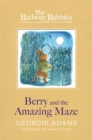 Railway Rabbits: Berry and the Amazing Maze : Book 12