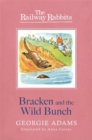 Railway Rabbits: Bracken and the Wild Bunch : Book 11