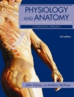 Physiology and Anatomy for Nurses and Healthcare Practitioners : A Homeostatic Approach, Third Edition