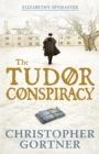 The Tudor Conspiracy : Elizabeth's Spymaster Two