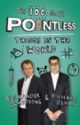The 100 Most Pointless Things in the World : A pointless book written by the presenters of the hit BBC 1 TV show