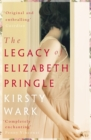 The Legacy of Elizabeth Pringle : a story of love and belonging - Book