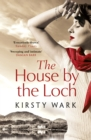 The House by the Loch : 'a deeply satisfying work of pure imagination' - Damian Barr - eBook