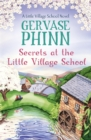 Secrets at the Little Village School: A Little Village School Novel (Book 5)