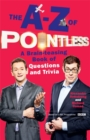 The A-Z of Pointless : A brain-teasing bumper book of questions and trivia