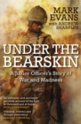 Under the Bearskin : A junior officer's story of war and madness