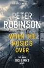 When the Music's Over : DCI Banks 23 - Book