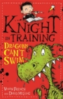 Knight in Training: Dragons Can't Swim : Book 1