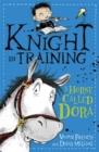 Knight in Training: A Horse Called Dora : Book 2