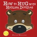 How to Hug with Hugless Douglas : Touch-and-Feel Cover