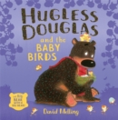 Hugless Douglas and the Baby Birds - Book
