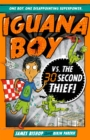 Iguana Boy vs. The 30 Second Thief : Book 2