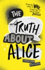 The Truth About Alice - from the author of MOXIE - Book