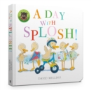 A Day with Splosh Board Book