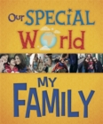 Our Special World: My Family