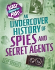 Blast Through the Past: An Undercover History of Spies and Secret Agents - Book