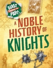 Blast Through the Past: A Noble History of Knights - Book