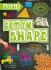 Maths is Everywhere: Get in Shape : 2D and 3D shapes