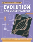 Science Skills Sorted!: Evolution and Classification