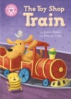 Reading Champion: The Toy Shop Train : Independent Reading Pink 1B