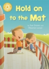 Reading Champion: Hold on to the Mat : Independent Reading Yellow 3
