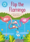 Reading Champion: Flip the Flamingo : Independent Reading Blue 4