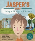 Living with Illness: Jasper's Story - Living with Cystic Fibrosis